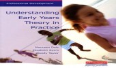Understanding Early Years Theory in Practice: